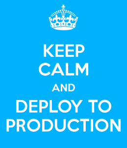 keep-calm-and-deploy-to-production