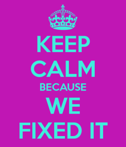 keep-calm-because-we-fixed-it-1